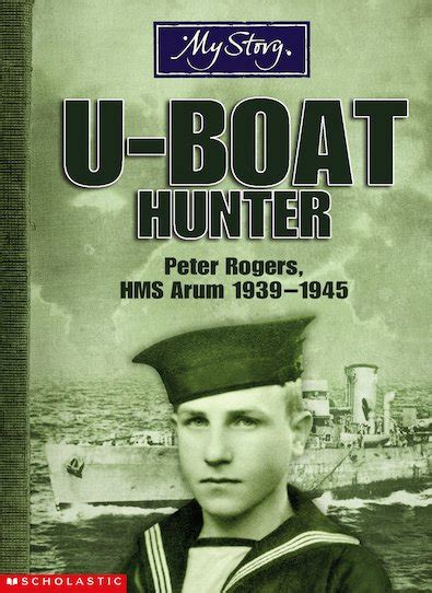 u boat hunter my story u boat hunter peter rogers hms arum 1939 1945