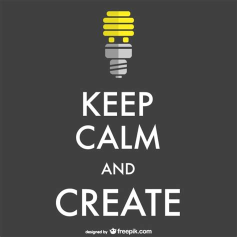 design free keep calm poster keep calm and create poster vector free download