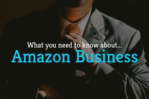amazon business amazon business what you need to know