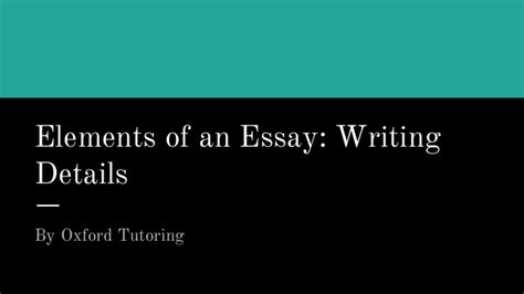 Elements Of Writing An Essay by Elements Of An Essay Writing Details