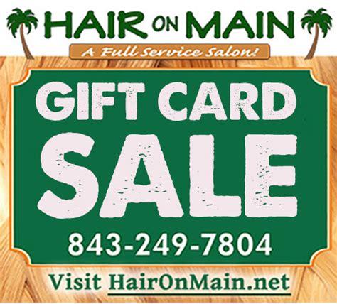 Gift Cards Sale - hair on main hair salon north myrtle beach sc