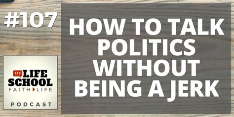 talking sense about politics how to overcome political polarization in your next conversation books 107 how to talk about politics without being a