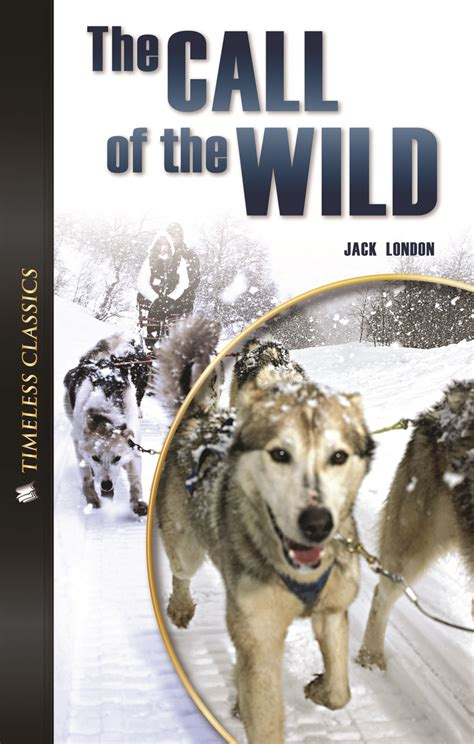 themes in jack london s call of the wild timeless classics low level call of the wild jack