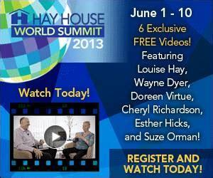 hay house world summit hay house world summit june 2013