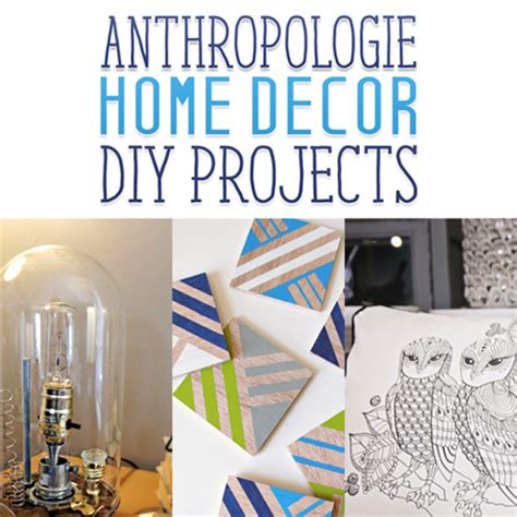 anthropologie home decor anthropologie inspired home decor diy projects the