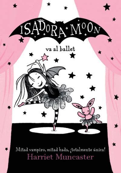 isadora moon va al 8420485187 isadora moon va al ballet librer 237 a el d 237 a