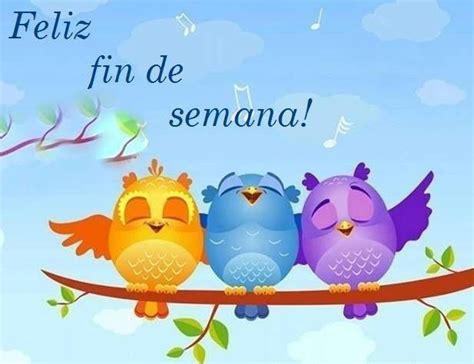 imagenes feliz weekend 17 best images about dias de la semana on pinterest