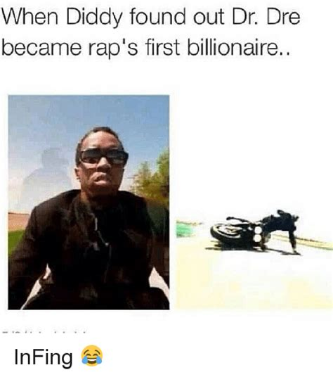 Dr Dre Meme - when diddy found out dr dre became rap s first billionaire