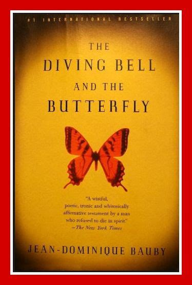 More On Monday The Diving Bell And The Butterfly By Jean Dominique Bauby by Nonfiction Memoir The Diving Bell And The Butterfly