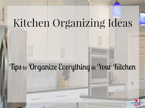 organized kitchen ideas kitchen organizing ideas organized 31