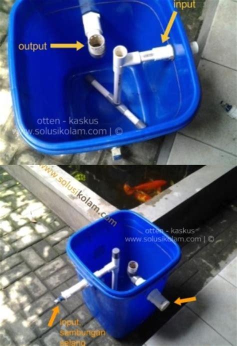 cara membuat filter air dengan ember cara membuat filter kolam ikan sederhana muhamadsafei com