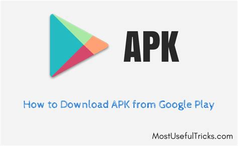 apk from play store how to an apk file from play 2016 guide