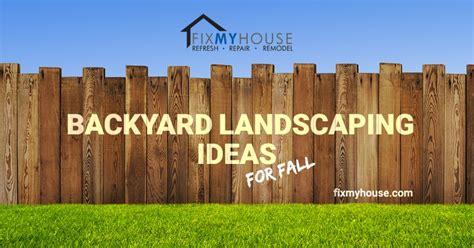 fall backyard ideas backyard landscaping ideas for the fall fix my house