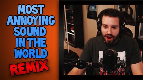8 Most Annoying In The by Most Annoying Sound In The World Live Remix