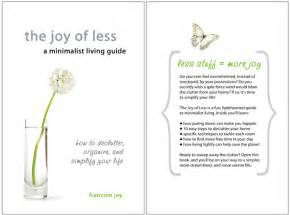 the joy of less the joy of less a minimalist living guide 171 miss minimalist