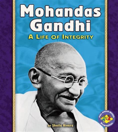 gandhi biography author mohandas gandhi by sheila rivera reviews discussion