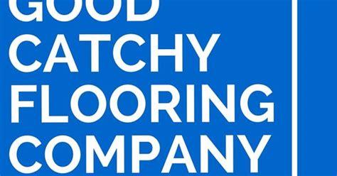 31 good catchy flooring company names