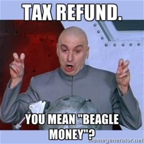 Tax Money Meme - tax refund meme kappit