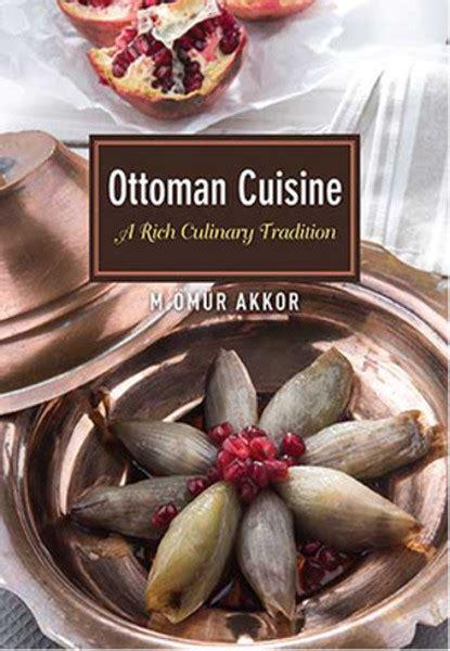 Cuisine Ottomane by Ottoman Cuisine D R K 252 Lt 252 R Sanat Ve Eğlence D 252 Nyası