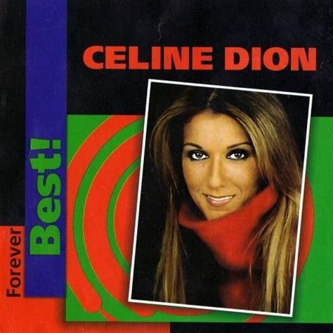 download mp3 full album celine dion forever best cd1 celine dion mp3 buy full tracklist
