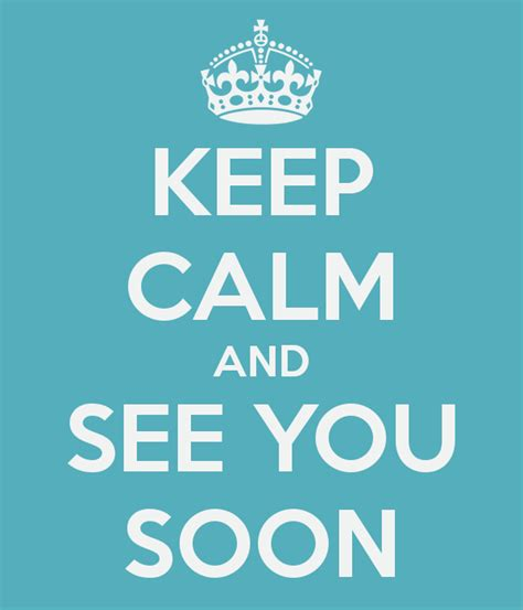 See You see you soon quotes quotesgram