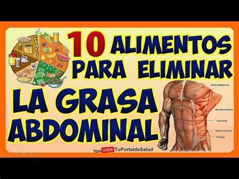alimentos  reducir la grasa del abdomen dieta  quemar grasa abdominal youtube