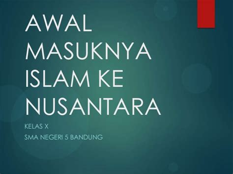 film sejarah masuknya islam di nusantara materi awal masuknya islam di indonesia