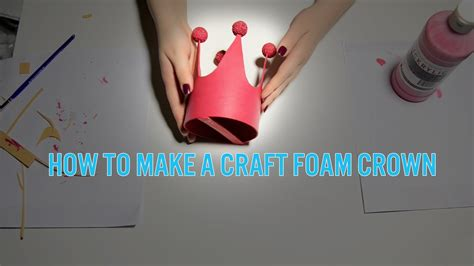 How Do You Make A Crown Out Of Paper - how to make a crown out of craft foam