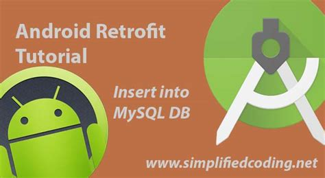 android studio retrofit tutorial android retrofit tutorial to insert into mysql database