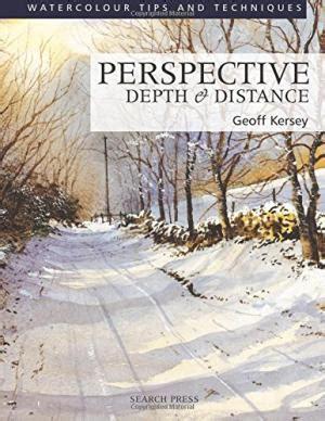 Painting Perspective Depth Distance In Watercolour geoff kersey abebooks