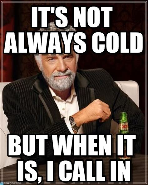 Cold Calling Meme - it s not always cold on memegen