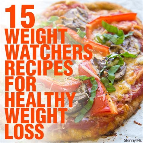 weight loss recipes 15 weight watchers recipes for healthy weight loss
