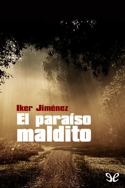paraiso maldito el libro el para 237 so maldito iker jim 233 nez ebook epub torrent