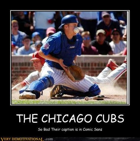 Cubs Suck Meme - the cubs meme by jonny56123 memedroid