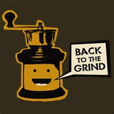 Back To The Grind be in the back on the grind