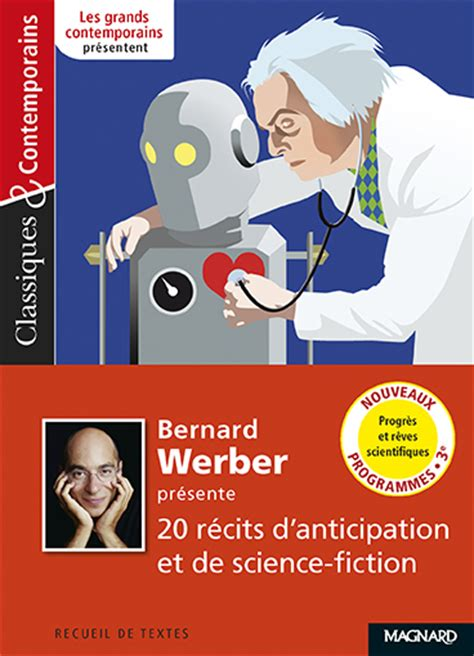 bernard werber pr 233 sente 20 r 233 cits d anticipation et de science fiction editions magnard