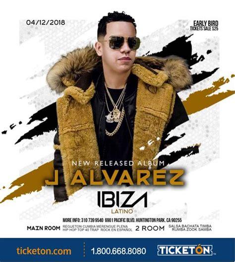 J Alvarez Calendario J Alvarez Los Angeles Tickets Boletos Ibiza Club