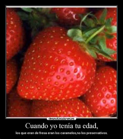 imagenes con frases fresas im 225 genes y carteles de fresas pag 4 desmotivaciones