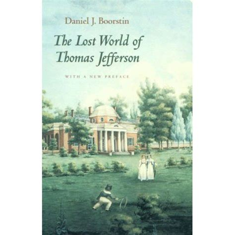 a picture book of jefferson the lost world of jefferson by daniel j boorstin