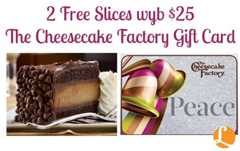 Cheesecake Factory Email Gift Card - holiday deals 2 free slices of cheesecake wyb 25 in