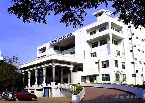 Srm Chennai Mba Fees by Srm Dental College Chennai Courses Fees 2018 2019