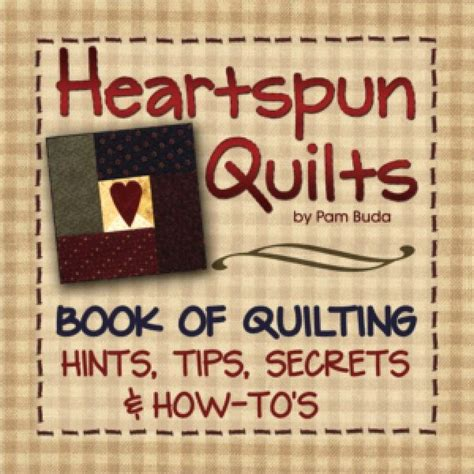 heartspun quilts book of quilting hints tips secrets