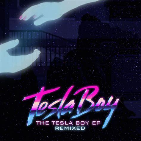 Tesla Albums The Tesla Boy Remixed Tesla Boy Mp3 Buy Tracklist