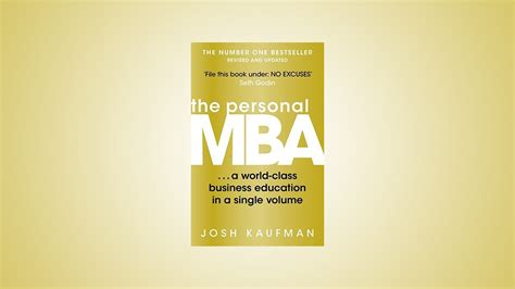 The Personal Mba Summary by The Personal Mba By Josh Kaufman A Review