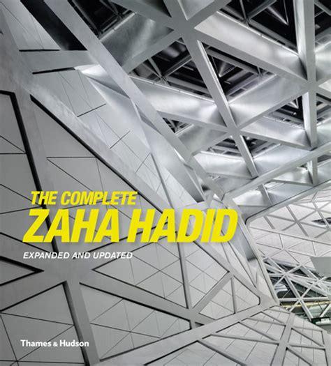 aesthetica magazine the complete zaha hadid