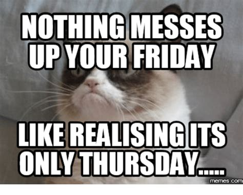 Thursday Meme - it s only thursday pictures to pin on pinterest pinsdaddy