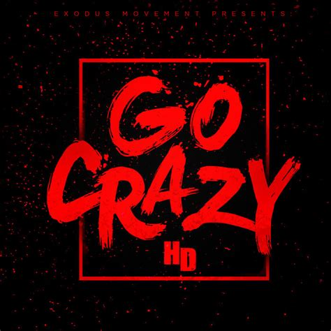going crazy music hd go crazy