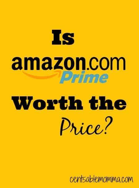 amazon worth is amazon prime worth the price centsable momma