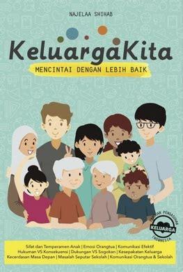 Buku Anak Cerdas Bahagia Dengan Pendidikan Positif keluarga kita mencintai dengan lebih baik