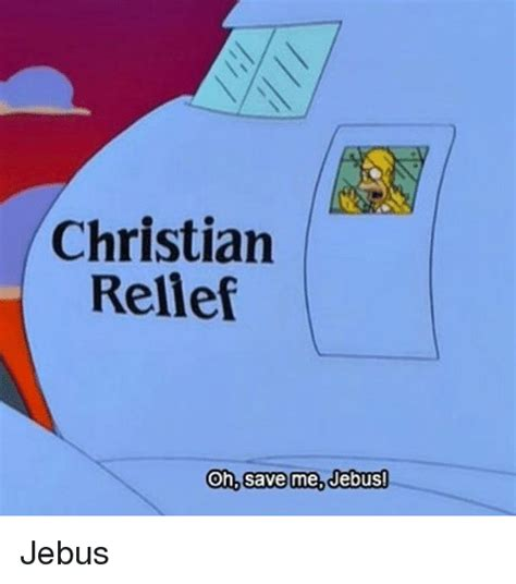 christian relief oh save me jebus jebus meme on sizzle